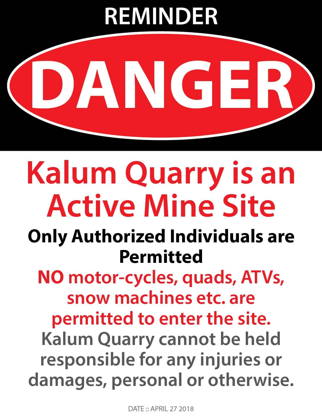 Reminder: Kalum Quarry is an Active Mine Site