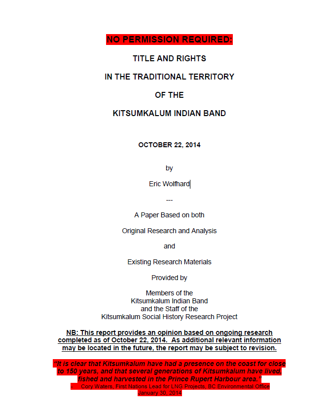 NO PERMISSION REQUIRED: TITLE AND RIGHTS IN THE TRADITIONAL TERRITORY OF THE KITSUMKALUM INDIAN BAND OCTOBER 22, 2014 by Eric Wolfhard