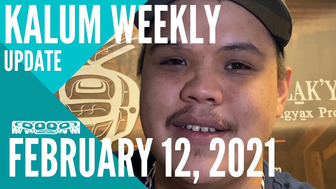 February 12, 2021 Kalum News Video Update
