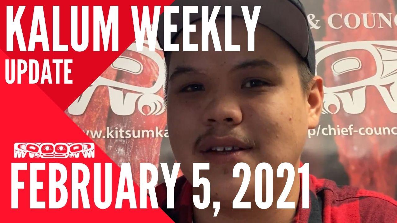 Kalum News Update Feb 5 2021