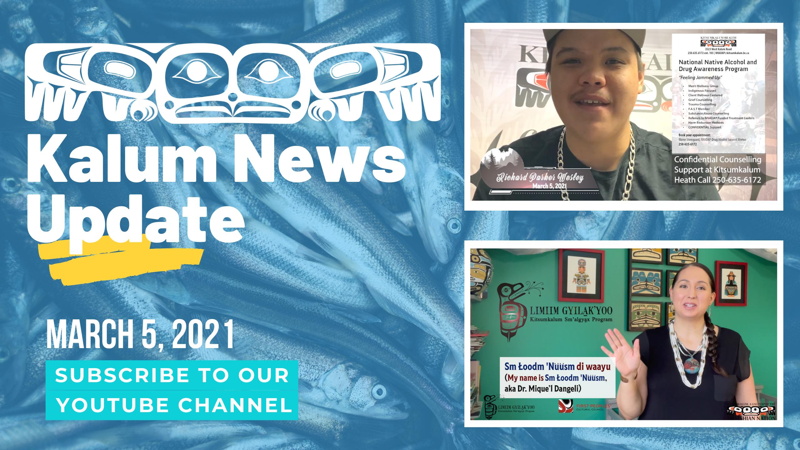 Kalum News Video Update – March 5, 2021
